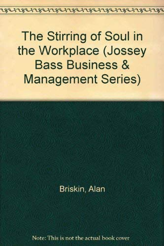 9780608257198: The Stirring of Soul in the Workplace (Jossey Bass Business & Management Series)