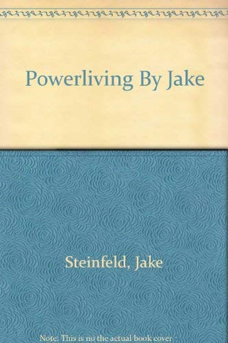 POWERLIVING BY JAKE: ELEVEN LESSONS TO CHANGE YOUR LIFE: Steinfeld, Jake