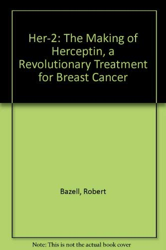 9780609000991: Her-2: The Making of Herceptin, a Revolutionary Treatment for Breast Cancer