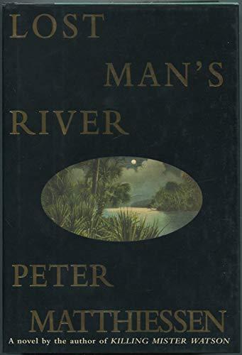 Lost Man's River: Matthiessen, Peter