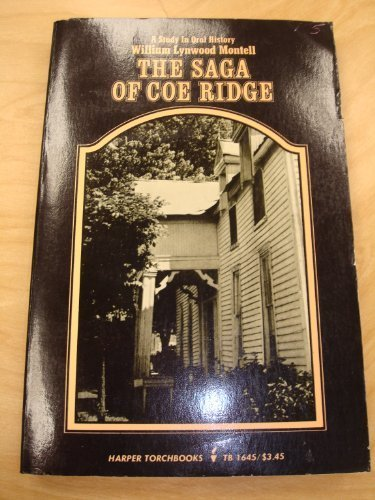 The Saga Of Coe Ridge: A Study In Oral History.: Montell, William Lynwood.