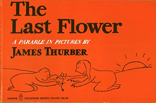 Last Flower a Parable In Pictures: Thurber, James