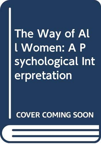 9780609039960: The Way of All Women: A Psychological Interpretation