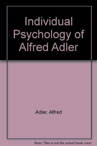 9780609047125: Individual Psychology of Alfred Adler