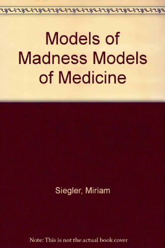 9780609049259: Models of Madness Models of Medicine