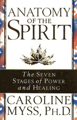 9780609500590: (Anatomy of the Spirit: The Seven Stages of Power and Healing) By Myss, Caroline (Author) Paperback on (08 , 1997)