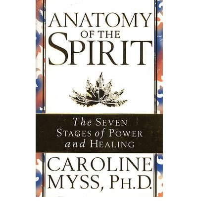 9780609500590: Anatomy of the Spirit: The Seven Stages of Power and Healing