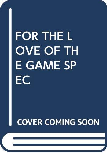 9780609501887: FOR THE LOVE OF THE GAME SPEC