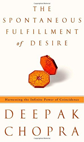 9780609600429: The Spontaneous Fulfillment of Desire: Harnessing the Infinite Power of Coincidence