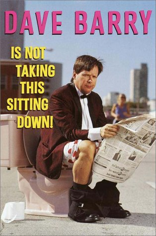 9780609600672: Dave Barry Is Not Taking This Sitting Down!