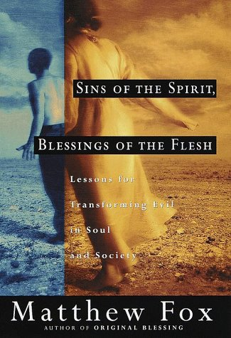 9780609600870: Sins of the Spirit, Blessings of the Flesh: Lessons for Transforming Evil in Soul and Society