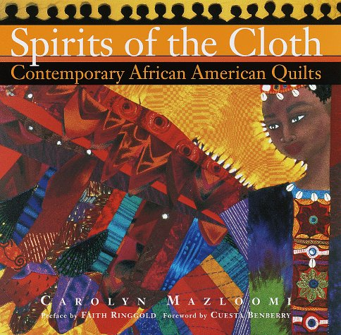 Spirits of the Cloth: Contemporary African American Quilts