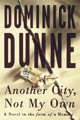 Another City, Not My Own: A Novel in the Form of a Memoir: Dunne, Dominick