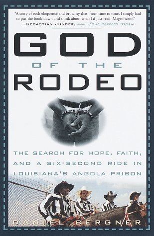 9780609601051: God of the Rodeo: The Search for Hope, Faith, and a Six-Second Ride in Louisiana's Angola Prison