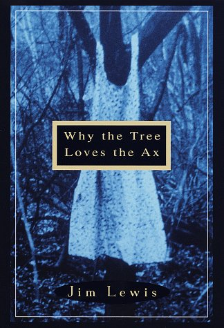 9780609601099: Why the Tree Loves the Ax