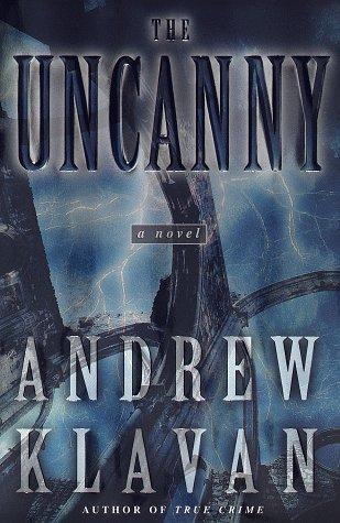 The Uncanny: Klavan, Andrew