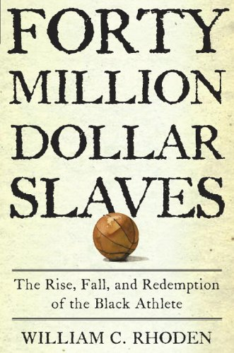 9780609601204: Forty Million Dollar Slaves: The Rise, Fall, and Redemption of the Black Athlete