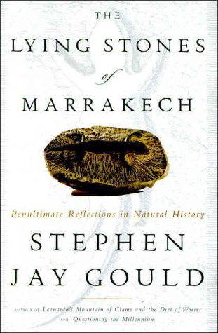9780609601426: The Lying Stones of Marrakech: Penultimate Reflections in Natural History