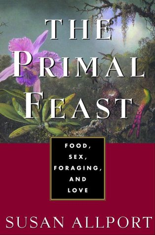 9780609601495: The Primal Feast: Food, Sex, Foraging, and Love