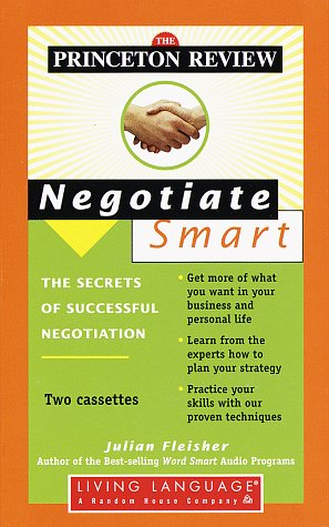 9780609601525: Princeton Review Negotiate Smart: The Secrets of Successful Negotiation