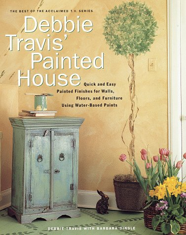 9780609601556: Debbie Travis's Painted House: From Basecoat to Faux Finish Using Water-Based Paint