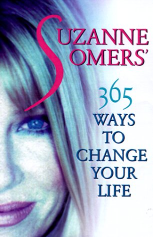 Suzanne Somers' 365 Ways to Change Your Life