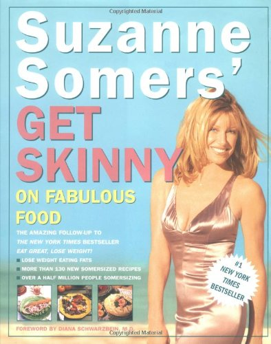 9780609601624: Suzanne Somers' Get Skinny on Fabulous Food