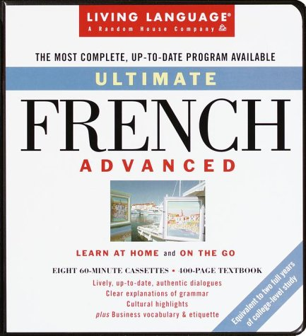 9780609601945: Ultimate French: Advanced: Cassette/Book Package (LL(R) Ultimate Advanced Course)
