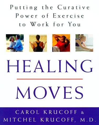9780609602225: Healing Moves