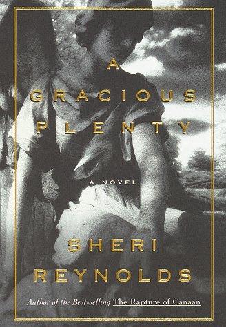A Gracious Plenty: A Novel: Reynolds, Sheri; Sheri