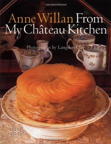 Anne Willan: From My Chateau Kitchen: Willan, Anne