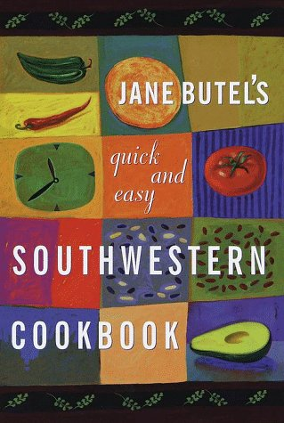 Jane Butel's Quick and Easy Southwestern Cookbook: Butel, Jane