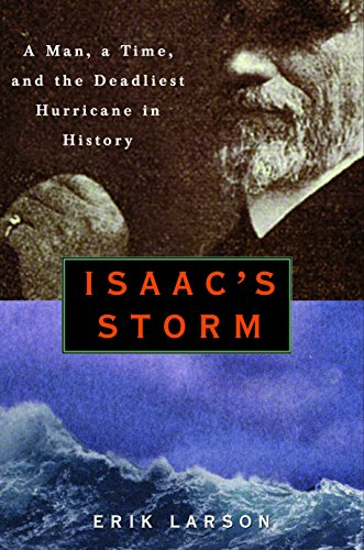 Isaac's Storm: A Man, A Time, and the Deadliest Hurrican in History