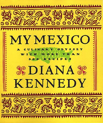 9780609602478: My Mexico: A Culinary Odyssey with More Than 300 Recipes