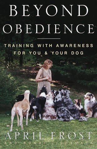 9780609602485: Beyond Obedience: Training with Awareness for You and Your Dog