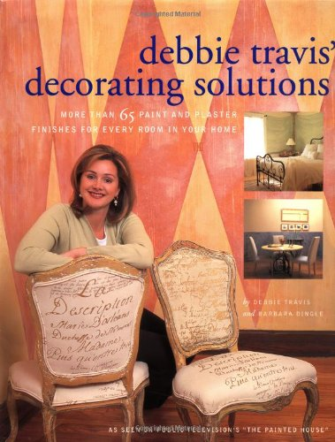 9780609602515: Debbie Travis' Decorating Solutions: More Than 65 Paint and Plaster Finishes for Every Room in Your Home