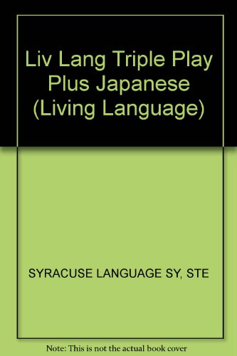 9780609602577: Liv Lang Triple Play Plus Japanese (Living Language)
