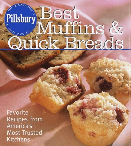 Pillsbury: Best Muffins and Quick Breads: Favorite Recipes from America's Most-Trusted ...