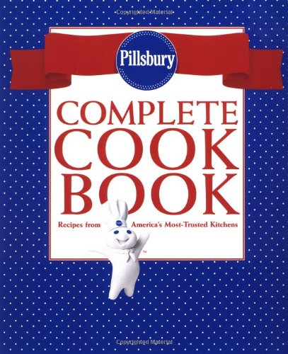 9780609602843: Pillsbury Complete Cookbook: Recipes from America's Most-Trusted Kitchens