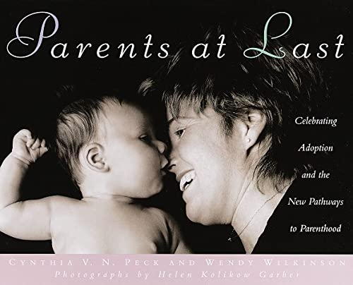 9780609602904: Parents at Last: Celebrating Adoption and the New Pathways to Parenthood