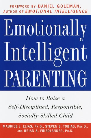 9780609602973: Emotionally Intelligent Parenting: How to Raise a Self-Disciplined, Responsible, Socially Skilled Child