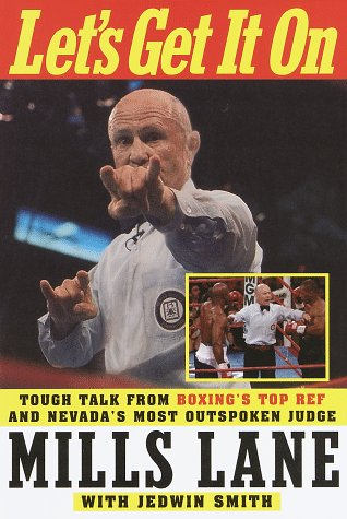 9780609603116: Let's Get It On: Tough Talk from Boxing's Top Ref and Nevada's Most Outspoken Judge