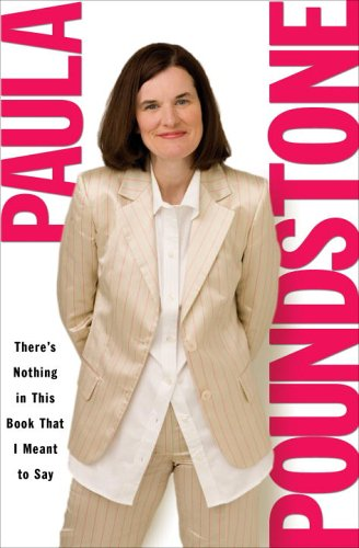 There's Nothing in This Book That I Meant to Say: Poundstone, Paula