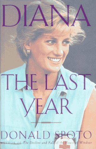 Diana: The Last Year: Spoto, Donald