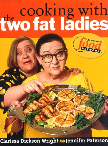 Cooking with the Two Fat Ladies