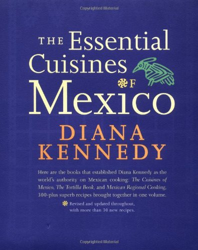 9780609603550: The Essential Cuisines of Mexico
