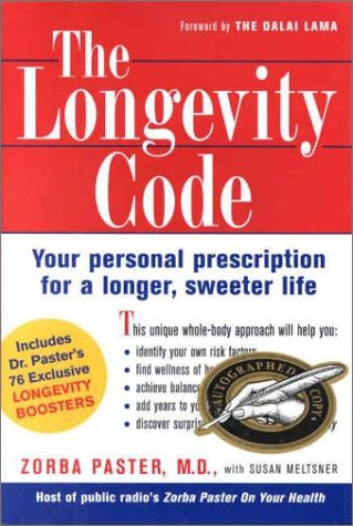 The Longevity Code: Your Personal Prescription For A Longer, Sweeter Life: Paster, Zorba