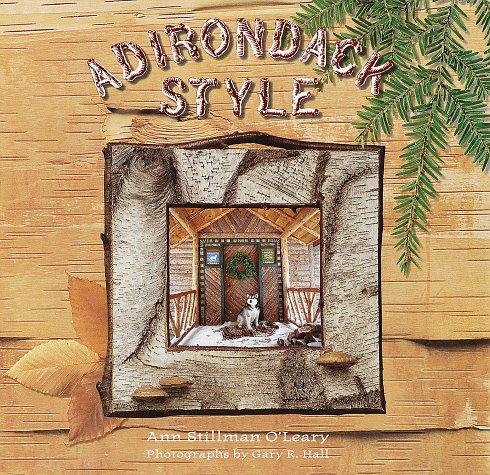 Adirondack Style: O'Leary, Ann S.