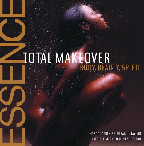 9780609603659: The Essence Total Makeover: Body, Beauty, Spirit
