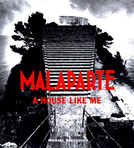 Malaparte: A House Like Me: McDonough, Michael